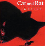 Cat and Rat : The Legend of the Chinese Zodiac - Ed Young