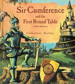 Sir Cumference and the First Round Table - Cindy Neuschwander