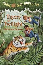 Tigers at Twilight : Magic Tree House Series : Book 19 - Mary Pope Osborne