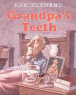 Grandpa's Teeth : Trophy Picture Books (Pb) - Rod Clement