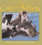 All about Cats and Kittens - Emily Neye