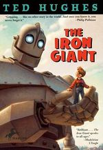 The Iron Giant : A Story in Five Nights - Ted Hughes