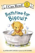 Bathtime for Biscuit : My First I Can Read Biscuit Level Pre 1 - Alyssa Satin Capucilli