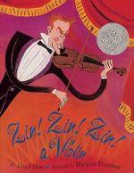 Zin! Zin! Zin! a Violin : A Violin - Lloyd Moss