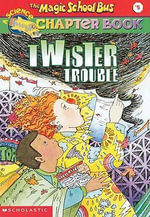 Twister Trouble : Magic School Bus Science Chapter Books (Pb) - Anne Schreiber