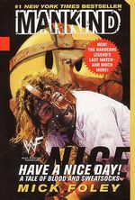 Have a Nice Day! : A Tale of Blood and Sweatsocks - Mick Foley