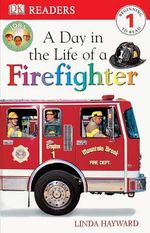 Day in the Life of a Firefighter : DK Readers: Level 1 - Linda Hayward