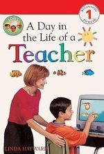 A Day in the Life of a Teacher : DK Readers: Level 1 - Linda Hayward