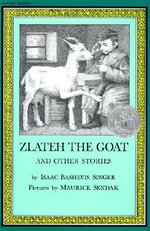Zlateh the Goat and Other Stories - Isaac Bashevis Singer