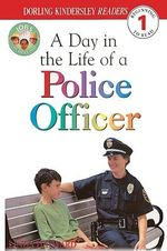 A Day in the Life of a Police Officer : DK Readers: Level 1 - Linda Hayward