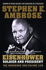 Eisenhower : Soldier and President - Stephen E Ambrose