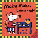 Maisy Makes Lemonade - Lucy Cousins