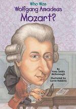 Who Was Wolfgang Amadeus Mozart? - Y McDonough
