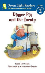 Digger Pig and the Turnip - Caron Lee Cohen