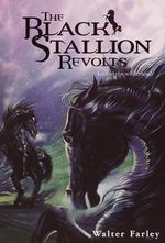 The Black Stallion Revolts : Black Stallion (Library) - Walter Farley