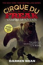 Cirque Du Freak : Vampire Mountain : Book 4 - Darren Shan