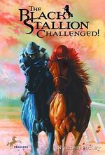 The Black Stallion Challenged! - Walter Farley