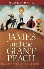 James and the Giant Peach : A Children's Story :  A Children's Story - Roald Dahl
