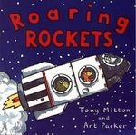 Roaring Rockets : Amazing Machines - Tony Mitton