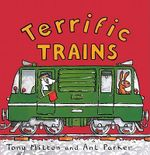 Terrific Trains - Tony Mitton