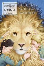Lion, the Witch and the Wardrobe - C S Lewis