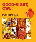 Good-Night, Owl! - Pat Hutchins