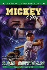 Mickey & Me : Baseball Card Adventures (Pb) - Dan Gutman