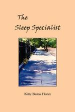 The Sleep Specialist - Kitty Burns Florey