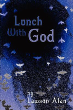 Lunch with God :  A History of the United States: Volume B: 1800-19... - Lawson Alan