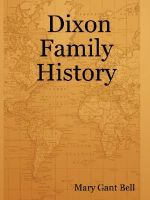 Dixon Family History - Mary Gant Bell