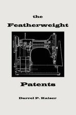 the Featherweight Patents - Darrel Philip Kaiser