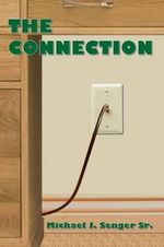 The Connection - Michael J. Senger Sr.