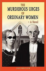 The Murderous Urges of Ordinary Women - Lois Meltzer