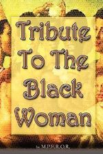 Tribute To The Black Woman - , M.P.E.R.O.R.