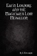 Eafin Lokdore and the Magician's Lost Medallion - R. G. Edwards