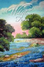 Wildflower Fever - Regan Strater