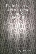 Eafin Lokdore and the Altar of the Sun Book II - R. G. Edwards