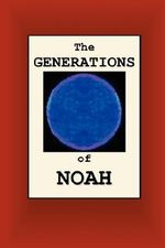 The Generations of Noah - Joseph Nathan Smith