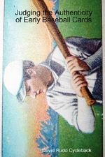 Judging the Authenticity of Early Baseball Cards - David Rudd Cycleback