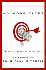 No More Taxes - John Paul Mitchell