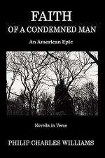 Faith of a Condemned Man - Philip Charles Williams