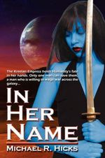 In Her Name : Redemption - Michael R Hicks