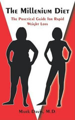 The Millenium Diet, the Practical Guide for Rapid Weight Loss - M D Mark Davis