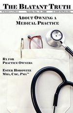The Blatant Truth about Owning a Medical Practice : RX for Practice-Owners - Ester Horowitz