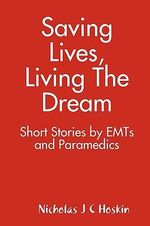 Saving Lives, Living The Dream - Nicholas Hoskin