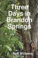 Three Days in Brandon Springs - Rob Williams