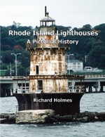 Rhode Island Lighthouses : A Pictorial History - Richard Holmes