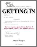 Getting in : How One Ingenious Applicant Induced a Letter of Acceptance from America's Most Selective University - Julian F Thompson