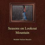 Seasons on Lookout Mountain - Michele V Beaudin