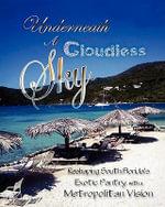 Underneath a Cloudless Sky - Professor of Palliative Medicine Michael Bennett